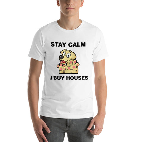 Stay Calm - I Buy Houses - Short-Sleeve Unisex T-Shirt