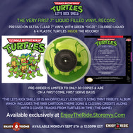 "Turtle & Liquid Ooze Filled 7"" of Let's Kick Shell!"