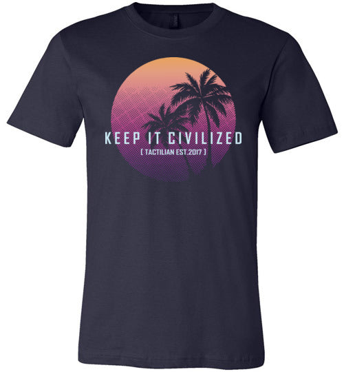 Keep it Civilized Vibe Unisex T-Shirt