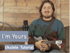 Jason Mraz - I'm Yours - Ukulele Cover and Tutorial