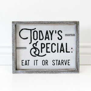 today's special eat it or starve sign