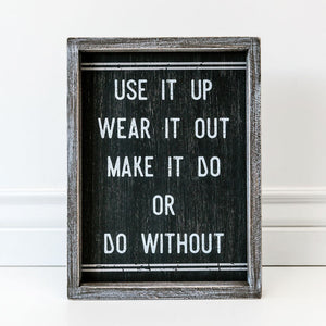 use it up wear it out make it do or do without sign