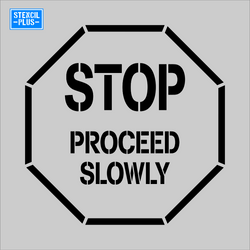 STOP PROCEED SLOWLY in Octagon Symbol Stencil/Warehouse/Industrial/Safety/OSHA Stencil