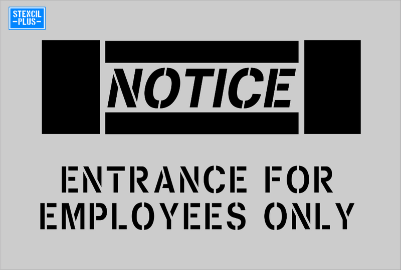 NOTICE ENTRANCE FOR EMPLOYEES ONLY Warehouse Industrial Safety OSHA Stencil