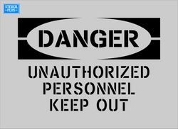 DANGER UNAUTHORIZED PERSONNEL KEEP OUT OSHA Safety Warehouse Industrial Stencil