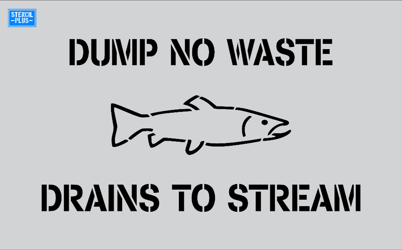 Storm Drain Stencil - Dump no Waste- Fish Image- Drains to Stream