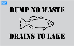 Storm Drain Stencil - Dump No Waste-Fish Image-Drains to Lake