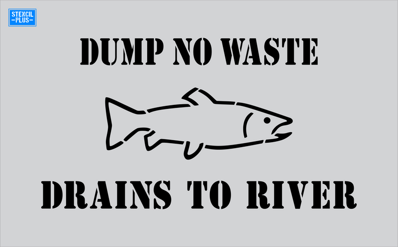 Storm Drain Stencil - Dump No Waste-Fish Image-Drains to River