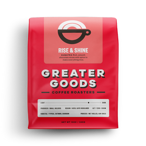 Greater Goods Coffee Roasters Rise and Shine Sumatra from Filter - Product Image