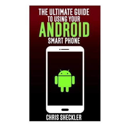 The Ultimate Guide to Using Your Android Smart