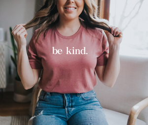 Be Kind. - Womens T-Shirt