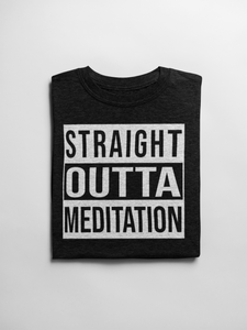 Straight Outta Meditation - Womens T-Shirt