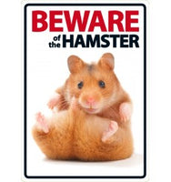 Beware Of The Hamster Sign