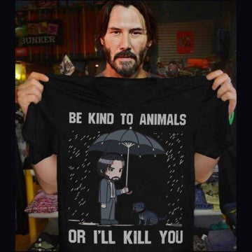John Wick Be Kind To Animals Or I'll Kill You Adult Black T-Shirt