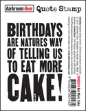 Darkroom Door Quote Stamp Eat More Cake