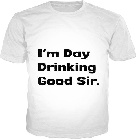 I'm Day Drinking Good Sir - White Edition - GetRealFunky.com