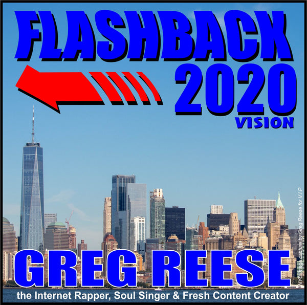 Flashback 2020 Vision by Greg Reese