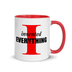 I invented Everything - Mug with Color Inside