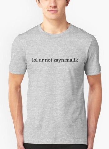 LOL UR NOT ZAYN MALIK Gray Half Sleeves T-Shirt