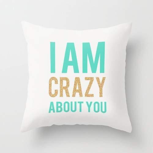 I Am Crazy About You Cushion Pillow