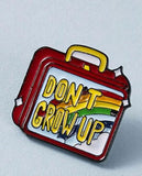 Don't Grow Up Pin Badge