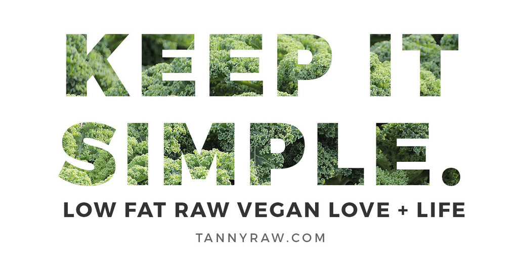 The Raw Vegan Plan: Keep it simple