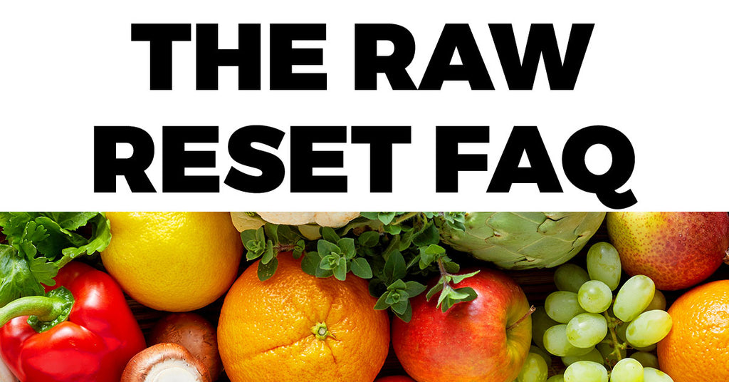 The Raw Reset—What is it?