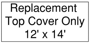 Replacement Top Cover, 12' x 14'