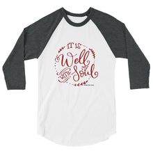 It is well with my soul 3/4 sleeve raglan shirt