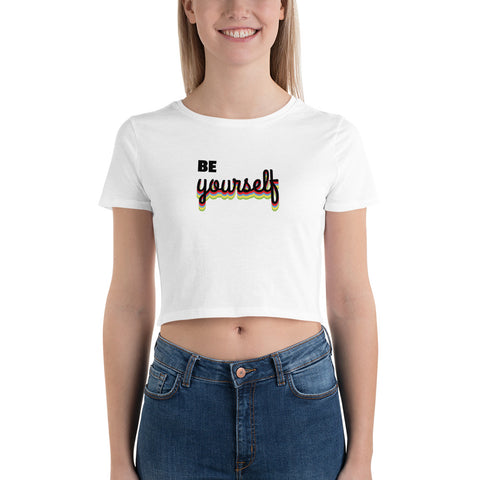 Be Yourself Women's Crop Tee by TEE Empire