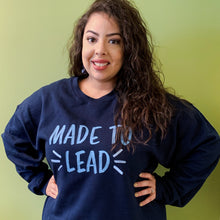 'Made to Lead' Sweatshirt