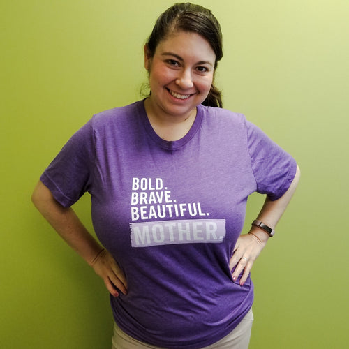'Bold. Brave. Beautiful. Mother.' Tee