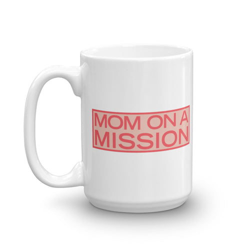 'Mom on a Mission' Mug