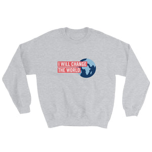 'I Will Change the World' Sweatshirt