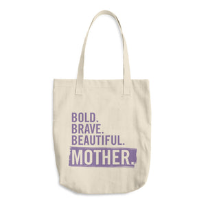 'Bold. Brave. Beautiful. Mother.' Cotton Tote Bag