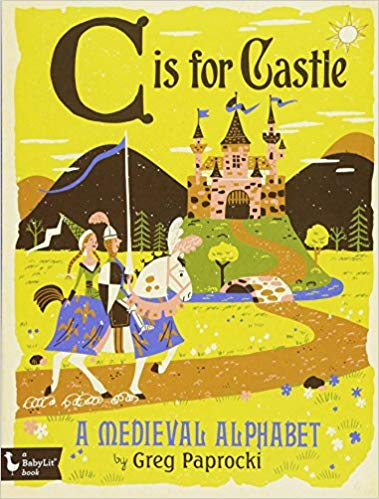 C is for Castle: A Medievil Alphabet