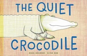 Quiet Crocodile