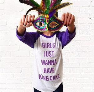 Girls Just Wanna Have King Cake Tee-GD