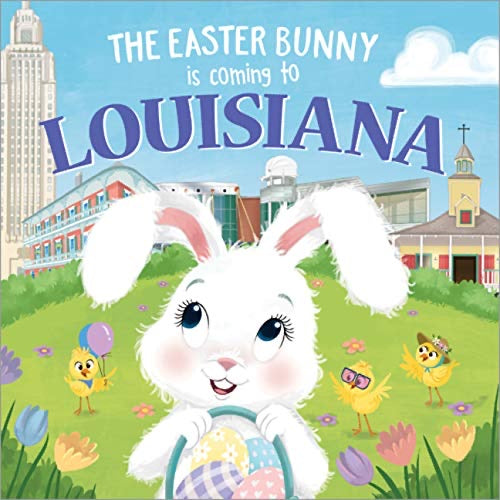 Easter Bunny Is Comin to Louisiana