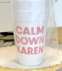Calm Down Karen Styrofoam Cups Sleeve-Red