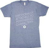 Emotionally Attached T-Shirt