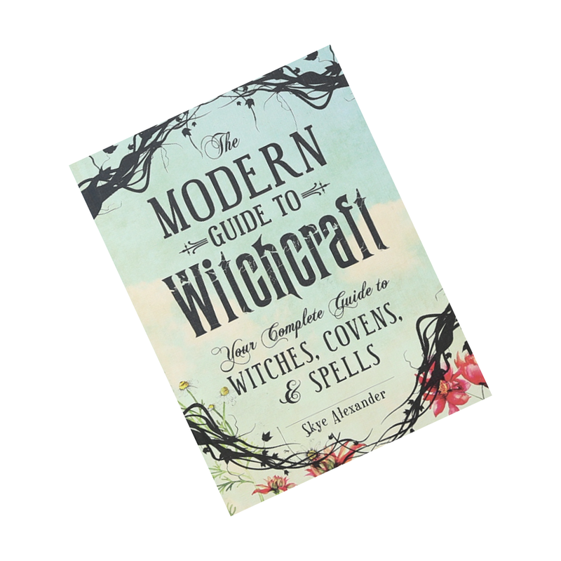 The Modern to Witchcraft: Your Complete Guide to Witches, Covens, and Spells