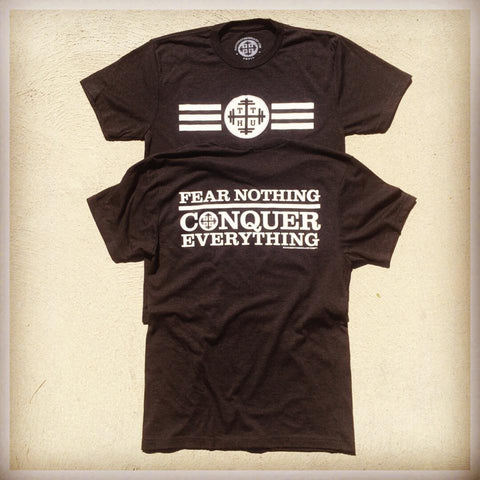 Fear Nothing, Conquer Everything Unisex Tee