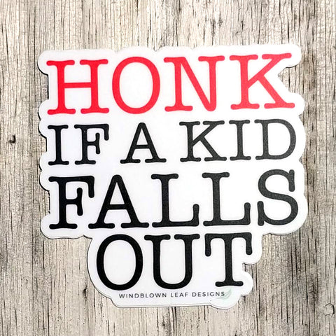 "Honk if a Kid Falls Out - 3""x3"" Vinyl Sticker"