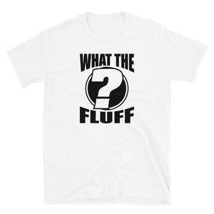 What The Fluff (Black Print)