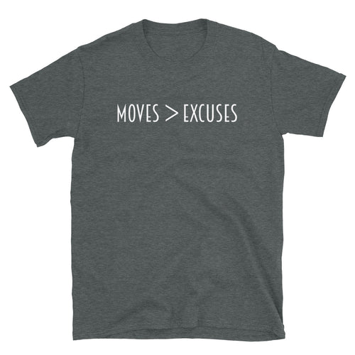 Moves > Excuses T-Shirt