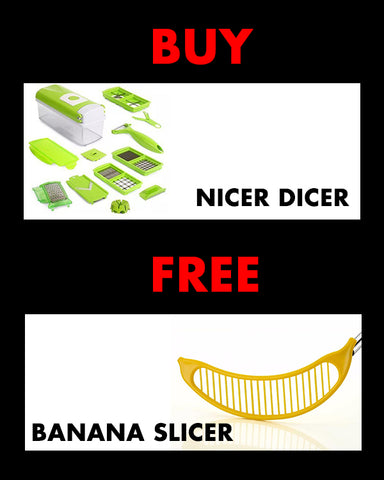 Buy Nicer Dicer Get Banana Slicer For Free