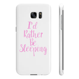 I'd Rather Be Sleeping - Slim Phone Case
