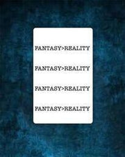 Fantasy > Reality Tattoo.