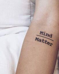 Mind over Matter Tattoo.